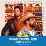 Fernando & Sorocaba lançam álbum e dois videoclipes